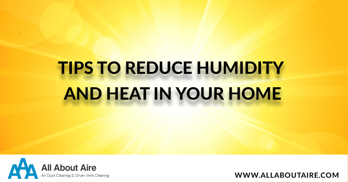 Tips To Reduce Humidity and Heat in your Home